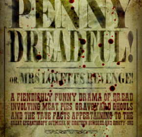 Don't Go Into The Cellar presents Penny Dreadful or Mrs Lovett's Revenge! Mrs Lovett is dying to Meat you!