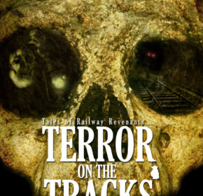 Don't Go Into The Cellar present Terror on the Tracks, tales of Railway Revenants...