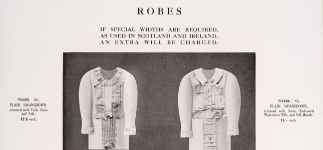 Robes. If special widths are required as used in Scotland and Ireland, an extra will be charged.