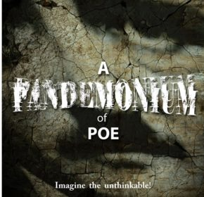 "Pandemonium of Poe promotional poster byline reads ""imagine the unthinkable"""